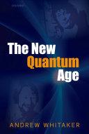 The New Quantum Age
