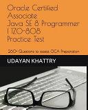 Oracle Certified Associate Java Se 8 Programmer I 1z0 808 Practice Tests