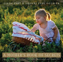 A Mother's Book Of Secrets : fun and rewarding? in this charming new book,...
