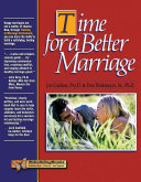 Time for a Better Marriage For Building Marriage Skills Newly Revised And