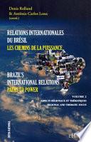 Relations Internationales Du Brésil, Les Chemins De La Puissance : Volume 2, Aspects Régionaux Et Thématiques par Antonio Carlos Lessa, Denis Rolland