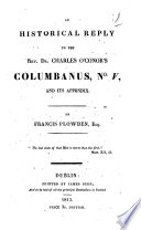 An Historical Reply to the Rev  Dr  Charles O Conor s Columbanus  No  V  and Its Appendix