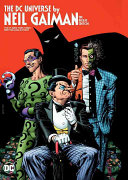 DC Universe By Neil Gaiman : legendary creator of the sandman...