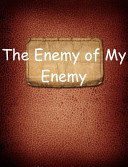 The Enemy Of My Enemy : chaos. this omnibus edition collects...