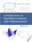 Introduction to Oscillatory Motion With Mathematica