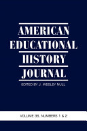 American Educational History Journal Volume 36  Number 1 And 2 2009