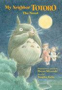 My Neighbor Totoro A Novel