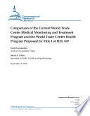 Comparison of the Current World Trade Center Medical Monitoring and Treatment Program and the World Trade Center Health Program Proposed by Title I of H.R. 847