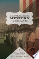 Naturalizing Mexican Immigrants : the mexican immigrant population in the...