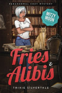 Fries and Alibis Book Cover