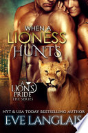 When A Lioness Hunts