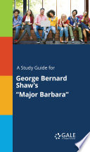 A Study Guide for George Bernard Shaw s  Major Barbara