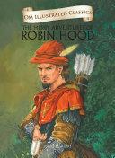 The Merry Adventures Of Robinhood : Om Illustrated Classics