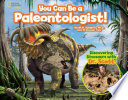 You Can Be a Paleontologist