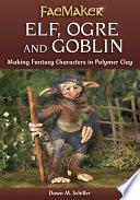 Elf  Ogre and Goblin