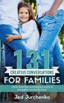 131 Creative Conversations For Families