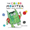 The Color Monster Goes to School Book