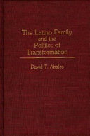 The Latino Family and the Politics of Transformation