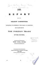 Report from the Select Committee Appointed to Consider of the Means of Improving and Maintaining the Foreign Trade of the Country  1823