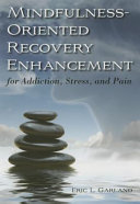 Mindfulness oriented Recovery Enhancement for Addiction  Stress  and Pain