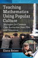 Teaching Mathematics Using Popular Culture