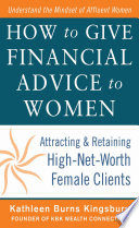 How to Give Financial Advice to Women  Attracting and Retaining High Net Worth Female Clients