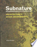 Subnature  Architecture s Other Environments