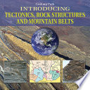 Introducing Tectonics  Rock Structures and Mountain Belts