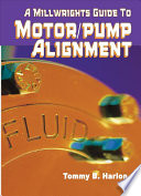 A Millwright s Guide to Motor Pump Alignment