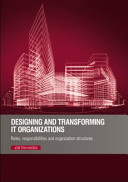 Designing and Transforming IT Organizations