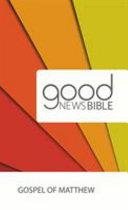 GOOD NEWS BIBLE  GNB  GOSPEL OF MATTHEW