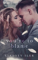 You're to Blame