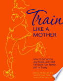 Train Like a Mother