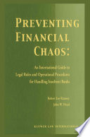Preventing Financial Chaos  An International Guide to Legal Rules and Operational Procedures for Handling Insolvent Banks