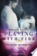 Playing with Fire   Sinnliche Ber  hrung