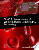 On chip Pretreatment of Whole Blood by Using MEMS Technology