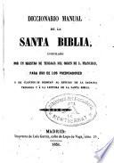 Diccionario Manual De La Santa Biblia Por Un Maestro De Teolog A De La Orden De San Francisco Para Uso De Predicadores