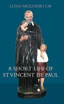 download ebook a short life of saint vincent de paul pdf epub
