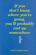If You Don T Know Where You Re Going You Ll Probably End Up Somewhere Else