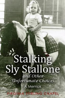 Stalking Sly Stallone and Other Unfortunate Choices