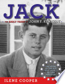 Jack  The Early Years of John F  Kennedy