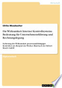 Die Wirksamkeit Interner Kontrollsysteme. Bedeutung für Unternehmensführung und Rechnungslegung