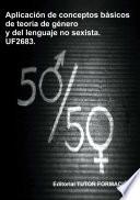 Aplicaci  n de conceptos b  sicos de la teor  a de g  nero y del lenguaje no sexista  UF2683