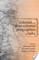 Colonial and Post Colonial Geographies of India