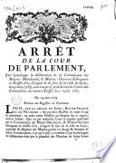 Arrêt de la Cour de parlement qui homologue la délibération de la communauté des maîtres-marchands et maîtres-ouvriers fabricants en étoffes d'or, d'argent et de soie de la ville de Lyon, du 15 mars 1765, concernant la prohibition de l'envoi des échantillons des mêmes étoffes hors ladite ville. Du 14 mai 1765