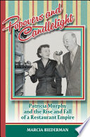 Cover of Popovers and candlelight : Patricia Murphy and the rise and fall of a restaurant empire