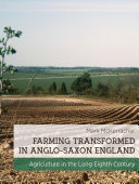 Farming Transformed in Anglo-Saxon England Of English Agriculture Setting The