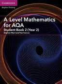 A Level Mathematics for AQA Student Book 2  Year 2
