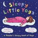 Ebook Sleepy Little Yoga Epub Rebecca Whitford Apps Read Mobile