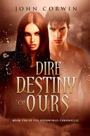 Dire Destiny of Ours  Book 10 of the Overworld Chronicles